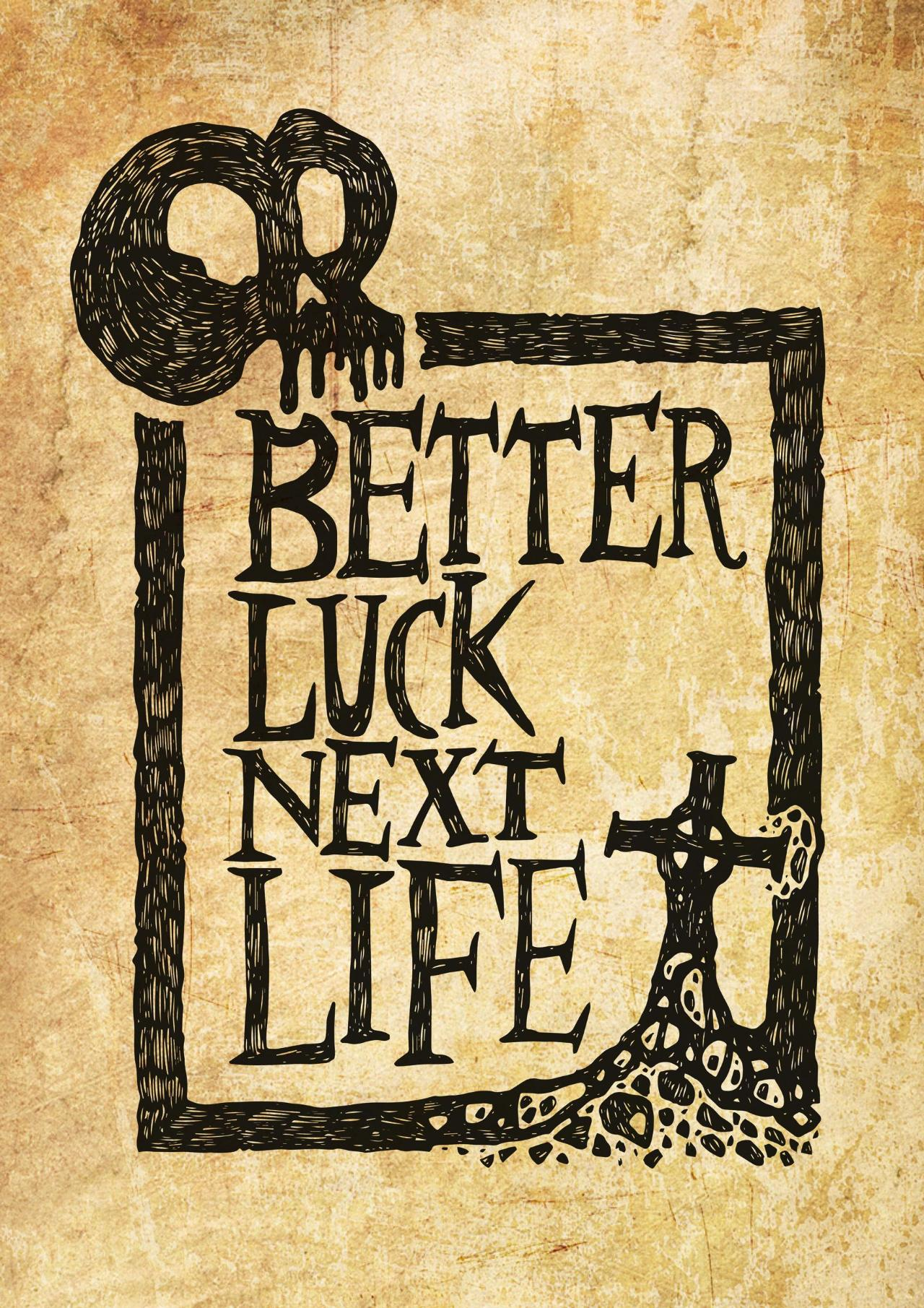 Better Luck Next Life
