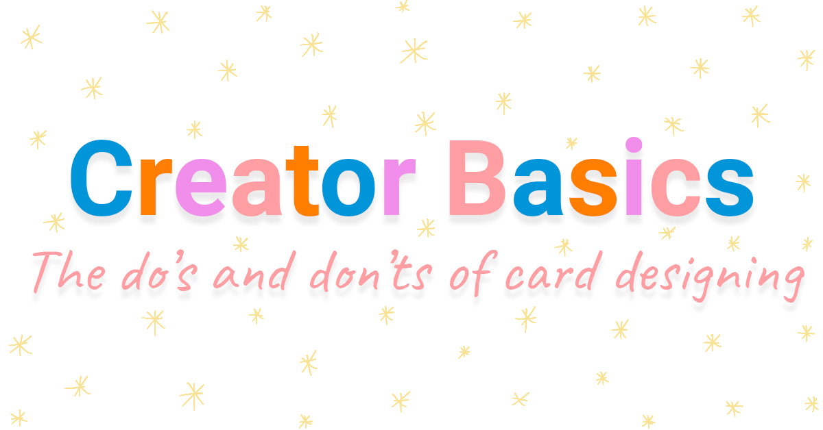 Creator Basics 'the do's and don'ts of card designing'